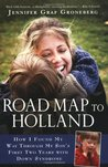 Road Map to Holland: How I Found My Way Through My Son's First Two Years with Down Syndrome