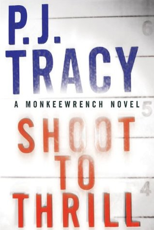Shoot to Thrill by P.J. Tracy
