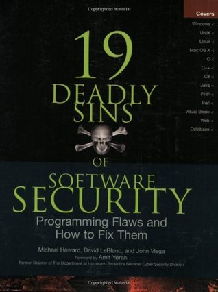 19 Deadly Sins of Software Security by Michael  Howard
