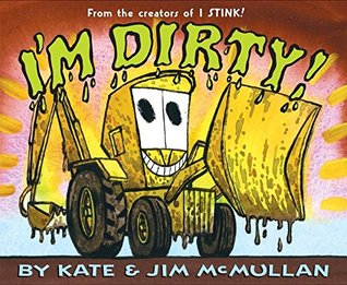 I'm Dirty! by Kate McMullan