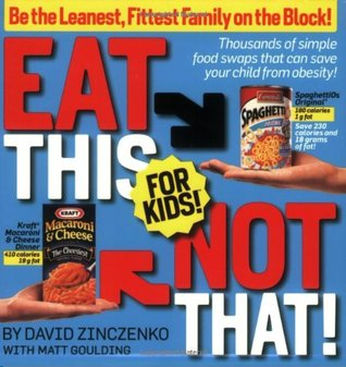 Eat This Not That! for Kids! by David Zinczenko