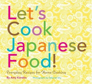 Let's Cook Japanese Food!: Everyday Recipes for Home Cooking