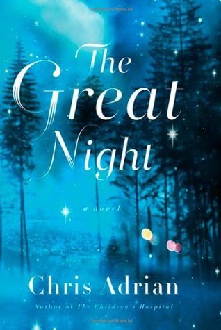The Great Night by Chris Adrian