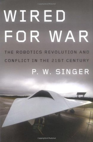 Wired for War by P.W. Singer