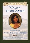 Valley of the Moon: The Diary of María Rosalía de Milagros, Sonoma Valley, Alta Valley, California, 1846, (Dear America)