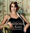Glamour Knits: 15 Sensuous Designs to Knit and Keep Forever