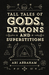 Tall Tales of Gods, Demons and Superstitions
