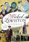 Wicked Lewiston:: A Sinful Century
