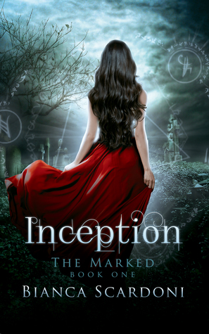 Inception (The Marked, #1) by Bianca Scardoni Reviews, Discussion ...