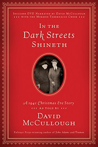 In the Dark Streets Shineth by David McCullough