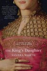 The King's Daughter. A Novel of the First Tudor Queen (Rose of York)