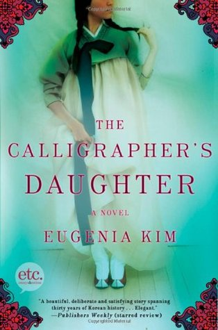 The Calligrapher's Daughter by Eugenia Kim