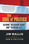 """The Soul of Politics: Beyond """"Religious Right"""" and """"Secular Left"""""""
