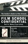 Film School Confidential: The Insider's Guide To Film Schools