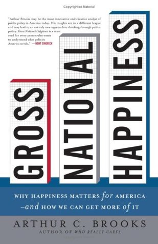 Gross National Happiness by Arthur C. Brooks