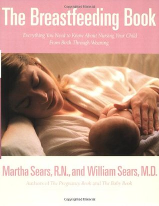 The Breastfeeding Book by William Sears
