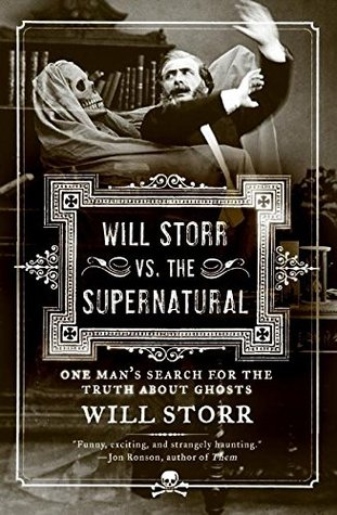 Will Storr vs. The Supernatural by Will Storr
