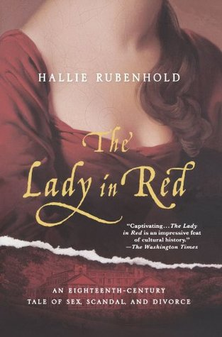 The Lady in Red: An Eighteenth-Century Tale of Sex, Scandal, and Divorce