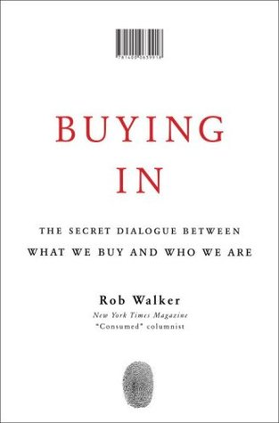 Buying In by Rob Walker