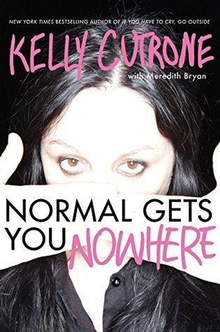 Normal Gets You Nowhere by Kelly Cutrone