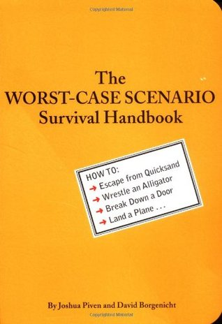 The Worst-Case Scenario Survival Handbook by Joshua Piven