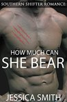 Southern Shifter Romance: How Much Can She Bear (A Shifter Romance)