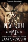 Play With Me (The Bad Boy Collection Book 2)