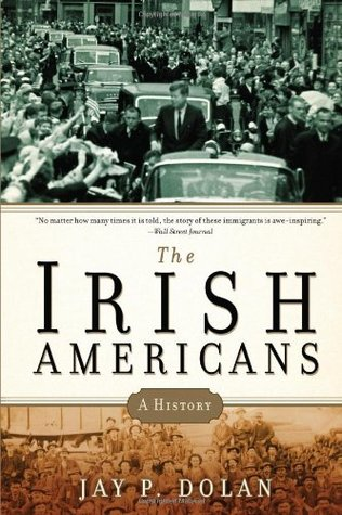 The Irish Americans: A History