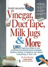 Vinegar, Duct Tape, Milk Jugs & More: 1,001 Ingenious Ways to Use Common Household Items to Repair, Restore, Revive, or Replace Just about Everything in Your Life