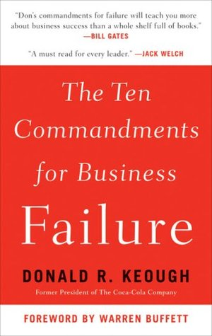 The Ten Commandments for Business Failure by Donald R. Keough
