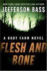 Flesh and Bone (Body Farm #2)