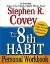 The 8th Habit Personal Workbook: Strategies to Take You from Effectiveness to Greatness