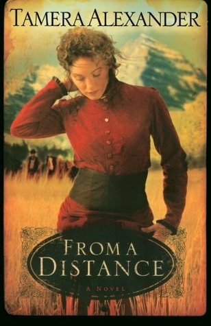 From a Distance by Tamera Alexander