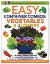 Easy Container Combos: Vegetables & Flowers (Container Gardening Series, #3)