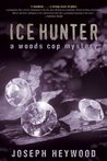 Ice Hunter: A Woods Cop Mystery (Service, #1)