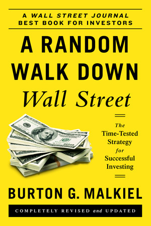 a random walk down wallstreet A random walk down wall street: including a life-cycle guide to personal investing by malkiel, burton gordon and a great selection of similar used, new and.