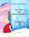 No Toys for Girls and Boys by Rose Frances Thomason