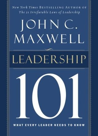 Leadership 101 by John C. Maxwell