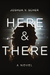Here & There by Joshua V. Scher