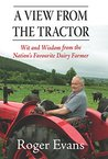 View from the Tractor: Wit and Wisdom from the Nation's Favourite Dairy Farmer (Collection Hardback)