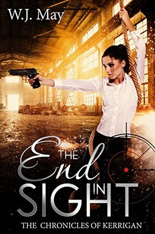 End In Sight (The Chronicles of Kerrigan #6) - W.J. May