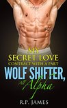 My Secret Love Contract With A Part Wolf Shifter, All Alpha