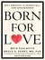 Born for Love by Bruce D Perry