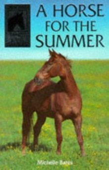 A Horse for the Summer by Michelle Bates