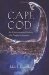 Cape Cod: An Environmental History of a Fragile Ecosystem