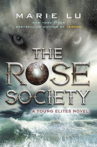 The Rose Society (The Young Elites, #2)