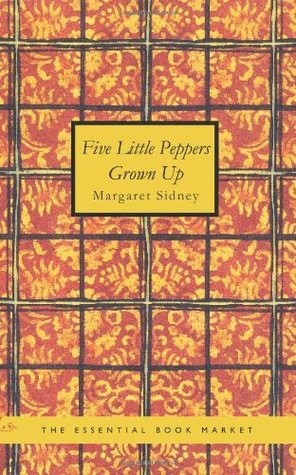 Five Little Peppers Grown Up by Margaret Sidney