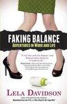 Faking Balance: Adventures in Work and Life