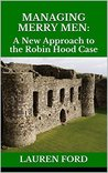 Managing Merry Men: A New Approach to the Robin Hood Case