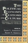 The Political Economy of Customs and Culture: Informal Solutions to the Commons Problem